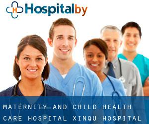 Maternity and Child Health Care Hospital, Xinqu Hospital (Changshu City)